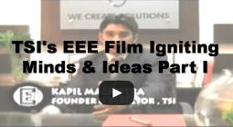 TSIs EEE Film Igniting Minds & Ideas Part I